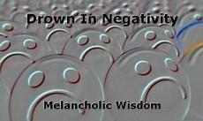 Drown In Negativity