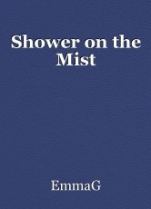 Shower on the Mist