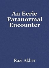 An Eerie Paranormal Encounter
