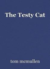The Testy Cat