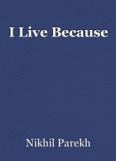 I Live Because