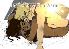 Her Skin Feels So Warm