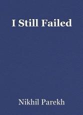 I Still Failed