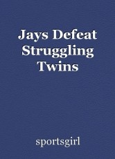 Jays Defeat Struggling Twins