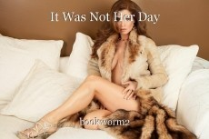 It Was Not Her Day