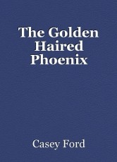 The Golden Haired Phoenix