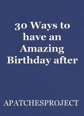 30 Ways to have an Amazing Birthday after 30