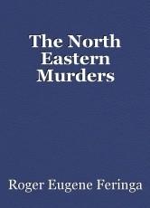 The North Eastern Murders