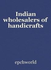 Indian wholesalers of handicrafts