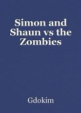 Simon and Shaun vs the Zombies
