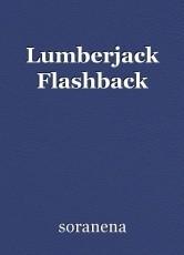 Lumberjack Flashback