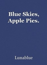 Blue Skies, Apple Pies.