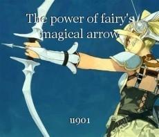 The power of fairy's magical arrow