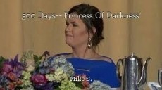 500 Days--'Princess Of Darkness'