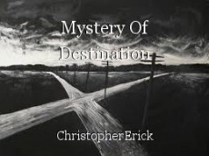 Mystery Of Destination