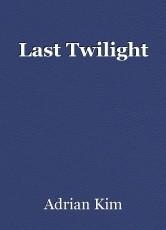 Last Twilight
