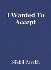 I Wanted To Accept