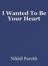 I Wanted To Be Your Heart