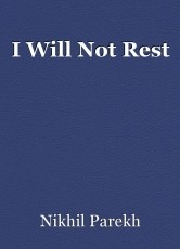 I Will Not Rest