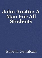 John Austin: A Man For All Students