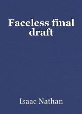 Faceless final draft