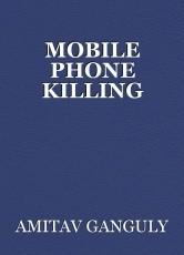 MOBILE PHONE KILLING