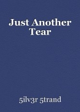 Just Another Tear