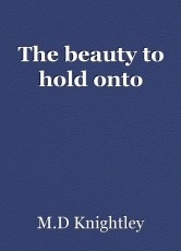 The beauty to hold onto