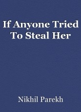 If Anyone Tried To Steal Her