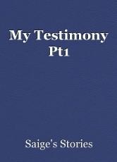 My Testimony Pt1