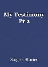 My Testimony Pt 2
