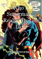Who Is Superman... Really? By Lois Lane