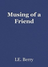 Musing of a Friend