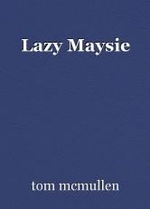 Lazy Maysie