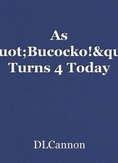 """As """"Bucocko!"""" Turns 4 Today"""