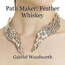 Path Maker: Feather Whiskey
