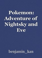 Pokemon: Adventure of Nightsky and Eve
