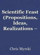 Scientific Feast (Propositions, Ideas, Realizations – PIR) — Part One