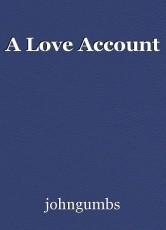 A Love Account