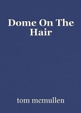 Dome On The Hair