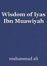 Wisdom of Iyas Ibn Muawiyah