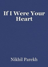 If I Were Your Heart