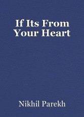 If Its From Your Heart