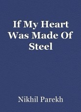 If My Heart Was Made Of Steel