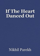 If The Heart Danced Out