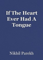If The Heart Ever Had A Tongue