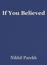 If You Believed