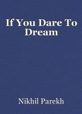 If You Dare To Dream