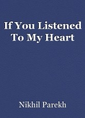 If You Listened To My Heart