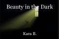 Beauty in the Dark